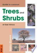 Field Guide to Common Trees   Shrubs of East Africa