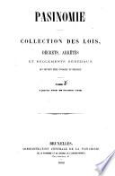 Pasinomie, ou Collection complète des lois, décrets, arrêtés et règlements généraux qui peuvent être invoqués en Belgique