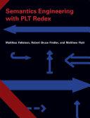 Semantics Engineering with PLT Redex