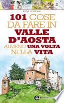 101 cose da fare in Valle D Aosta almeno una volta nella vita