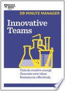 Innovative Teams  HBR 20 Minute Manager Series