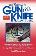 The Traveler s Gun and Knife Law Book  3rd Ed