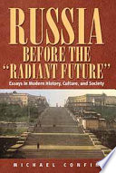 Russia Before The 'Radiant Future'