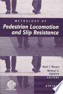 Metrology of Pedestrian Locomotion and Slip Resistance