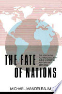 The Fate of Nations The Search for National Security in the Nineteenth and Twentieth Centuries