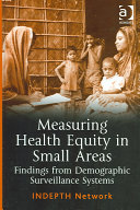 Measuring Health Equity in Small Areas  findings from Demographic Surveillance Stystems
