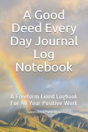 A Good Deed Every Day Journal Log Notebook Book PDF