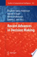 Recent Advances In Decision Making