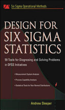 Design for Six Sigma Statistics   59 Tools for Diagnosing and Solving Problems in DFFS Initiatives