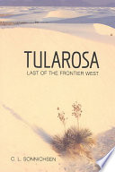 Tularosa  Last of the Frontier West