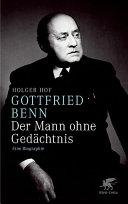 Gottfried Benn - der Mann ohne Gedächtnis