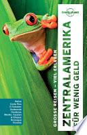 Lonely Planet Reisef  hrer Zentralamerika f  r wenig Geld