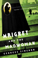 Maigret and the Madwoman  A Master Of The Slow Unfolding