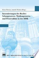 Inszenierungen des Rechts: Schauprozesse, Medienprozesse und Prozessfilme in der DDR
