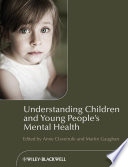 Understanding Children and Young People s Mental Health