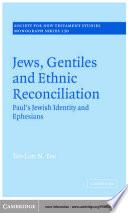 Jews  Gentiles and Ethnic Reconciliation