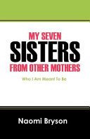 My Seven Sisters from Other Mothers My Sisters Are Hoarders Backstabbers Whiners Haters Golfers