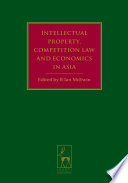 Intellectual Property  Competition Law and Economics in Asia