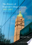 The History of Imperial College London  1907 2007