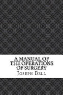 A Manual of the Operations of Surgery