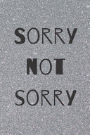Sorry Not Sorry Notebook, Journal for Sarcastic People, Millennials Notebook Pdf/ePub eBook