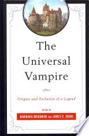 The Universal Vampire Origins and Evolution of a Legend
