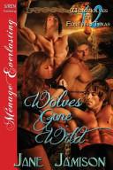 Wolves Gone Wild [Werewolves of Forever, Texas 12] (Siren Publishing Menage Everlasting)