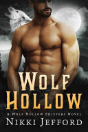 Wolf Hollow Wolf Hollow Shifters Book 1
