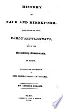 History of Saco and Biddeford, with notices of other early settlements, and of the Proprietary Governments in Maine, including the provinces of New Somersetshire and Lygonia