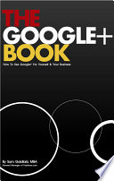 The Google  Book  How To Use Google Plus For Yourself   Your Business