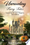 Unraveling Fairy Tales  Bible Study Book  Book PDF