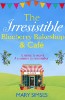 The Irresistible Blueberry Bakeshop And Caf A Heartwarming Romantic Summer Read