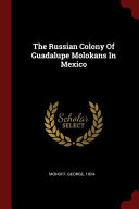 The Russian Colony of Guadalupe Molokans in Mexico