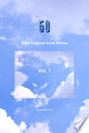 50 Bible Inspired Short Stories Vol  1