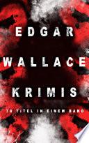 download ebook edgar wallace-krimis: 78 titel in einem band (vollständige deutsche ausgaben) pdf epub