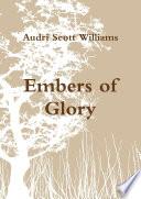 Embers of Glory