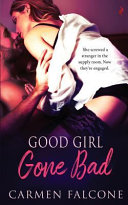 Good Girl Gone Bad : of how she should behave, but all...