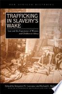 Trafficking in Slavery   s Wake
