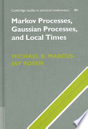 Markov Processes Gaussian Processes And Local Times