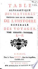 Histoire générale des voyages, ou, Nouvelle collection de toutes les relations de voyages par mer et par terre, qui ont été publiées jusqu'à présent dans les différentes langues de toutes les nations connues