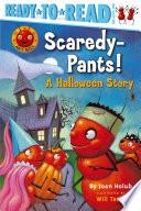 Scaredy-Pants!
