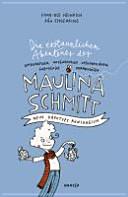 Die erstaunlichen Abenteuer der Maulina Schmitt - Mein kaputtes Königreich