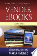 Como hacer  mercadear y vender ebooks   todo gratis