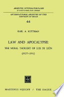 Law and Apocalypse  The Moral Thought of Luis De Le  n  1527    1591