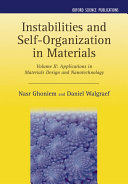 Instabilities and Self organization in Materials  Applications in materials design and nanotechnology