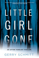 Little Girl Gone : a minnesota winter hides the truth...
