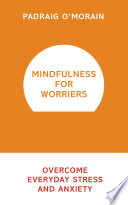 Mindfulness for Worriers