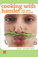 Cooking with Hamlet and Other Solo Dramas