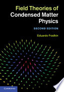 Field Theories of Condensed Matter Physics