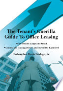 The Tenant s Guerilla Guide to Office Leasing Book PDF